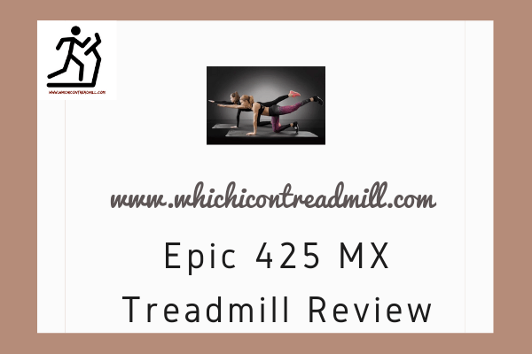 Epic 425 MX Treadmill Review - pickfairly.com