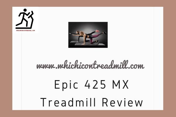 Epic 425 MX Treadmill Review - pickfairly.com