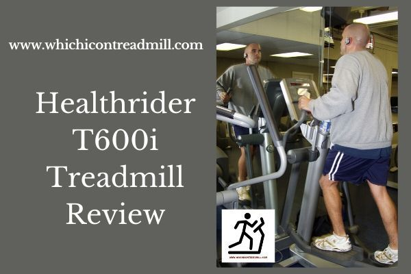 Healthrider T600i Treadmill Review - pickfairly.com