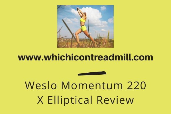 Weslo Momentum 220 X Elliptical Review - pickfairly.com