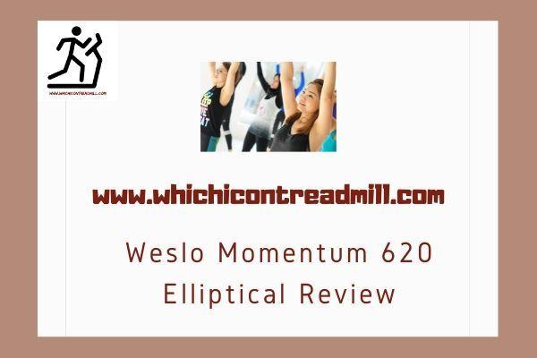 Weslo Momentum 620 Elliptical Review - pickfairly.com
