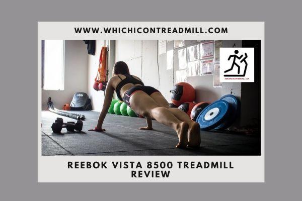 Reebok VISTA 8500 Treadmill Review - pickfairly.com