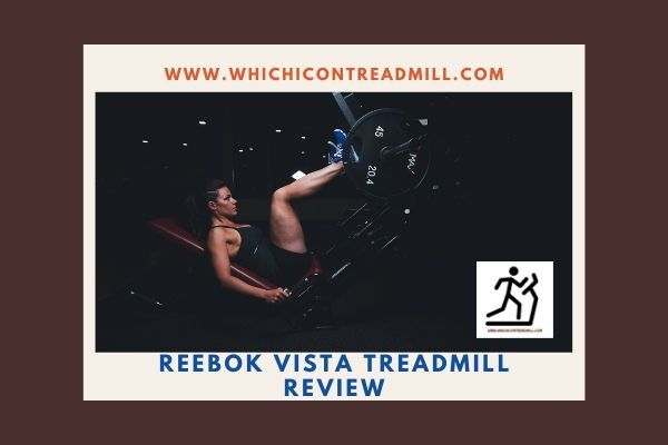 Reebok VISTA Treadmill Review - pickfairly.com