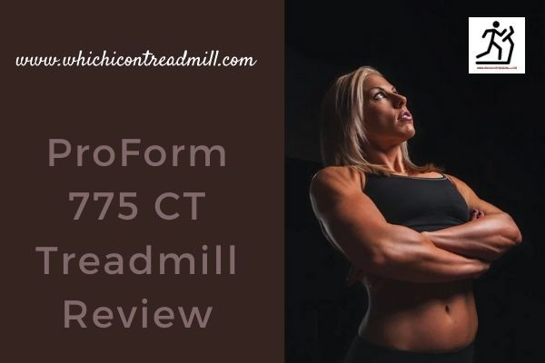 ProForm 775 CT Treadmill Review - pickfairly.com