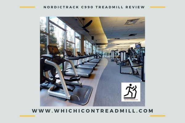 NordicTrack C990 Treadmill review - pickfairly.com