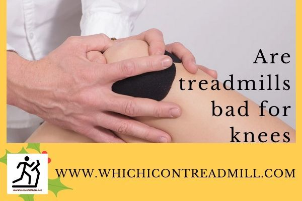 Are treadmills bad for knees - pickfairly.com