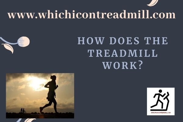 How does the treadmill work? - pickfairly.com