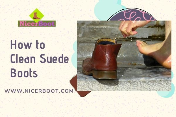What Can I Use to Clean Suede Boots?
