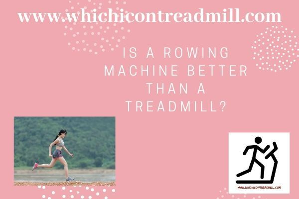 Is a rowing machine better than a treadmill? - pickfairly.com
