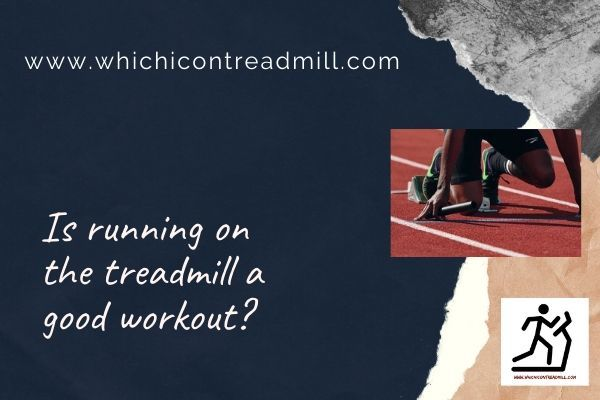 Is running on the treadmill a good workout? - pickfairly.com